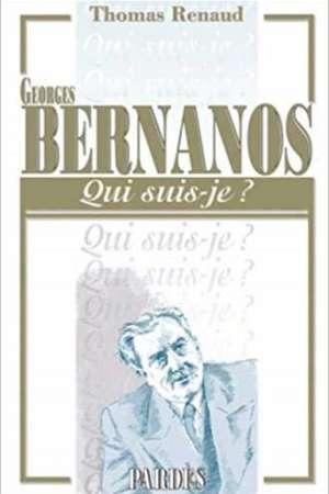 Qui suis-je ? Georges Bernanos