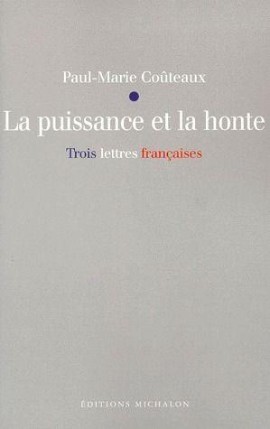 La puissance et la honte ; trois lettres françaises
