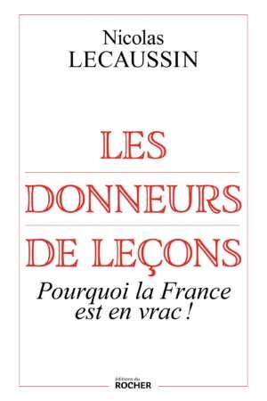 Les donneurs de leçons Pourquoi la France est en vrac !