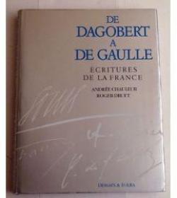 De Dagobert à de Gaulle Ecritures de la France