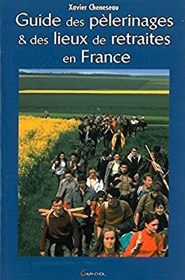 Guide des pèlerinages et des lieux de retraite en France