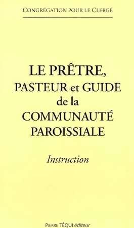 Le Prêtre, pasteur et guide de la Communauté Paroissiale