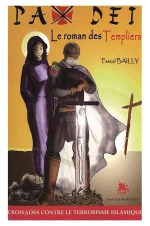 Pax Dei Le roman des Templiers