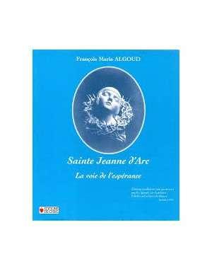 Sainte Jeanne d'Arc La voie de l'espérance