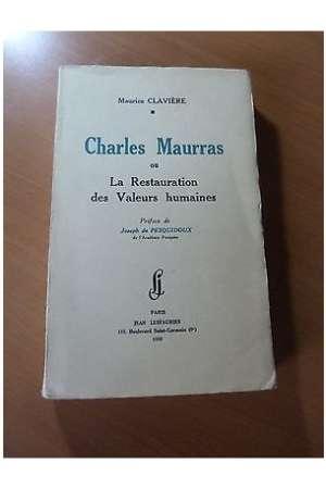 Charles Maurras ou la Restauration des Valeurs humaines