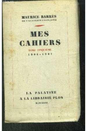 Mes cahiers – Tome Cinquième – 1906-1907
