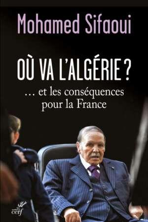 Où va l'Algérie ? … et les conséquences pour la France