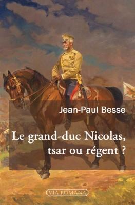 Le grand-duc Nicolas, tsar ou régent ?