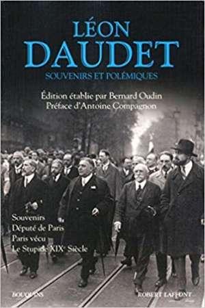 Léon Daudet Souvenirs et polémiques