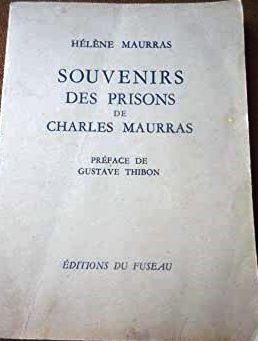 Souvenirs des prisons de Charles Maurras