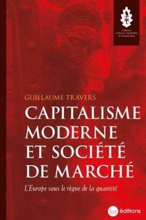 Capitalisme moderne et société de marché : L'Europe sous le règne de la quantité