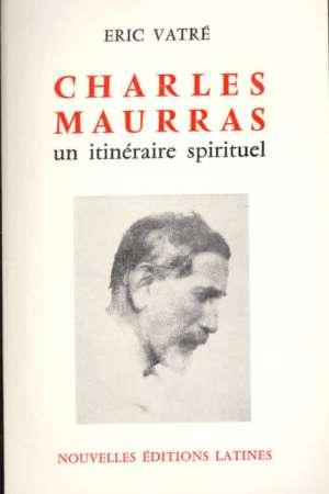 Charles Maurras un itinéraire spirituel