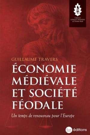 Economie médiévale et société féodale : Un temps de renouveau pour l'Europe
