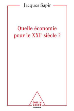 Quelle économie pour le XXIè siècle ?