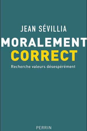 Moralement correct recherche valeurs désespérément