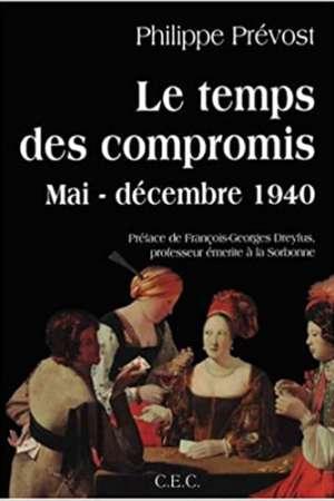 Le temps des compromis : Mai-décembre 1940
