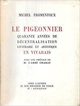 Le pigeonnier – Quarante années de décentralisation littéraire et artistique en Vivarais