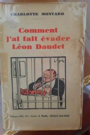 Comment j'ai fait évader Léon Daudet