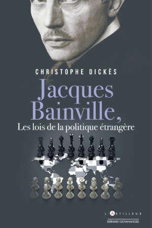Jacques Bainville les lois de la politique étrangère
