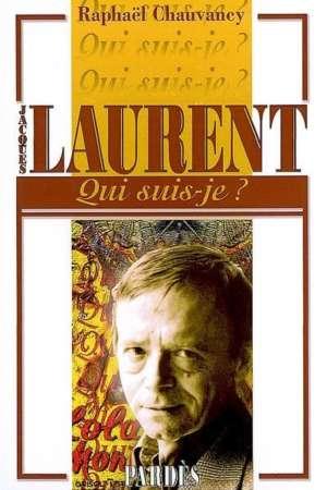 Qui suis je ? Jacques Laurent
