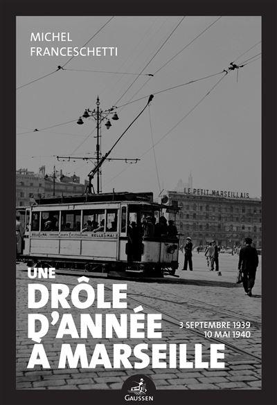 Marseille 1939–1940 dans Annonces une-drole-d-annee-a-marseille-3-septembre-10-mai-1940
