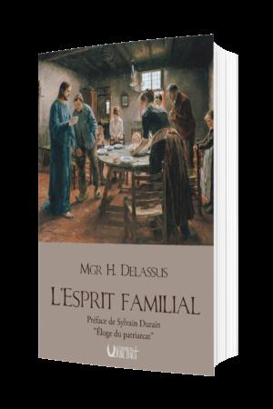 L'Esprit Familial dans la maison, dans la cité et dans l'État