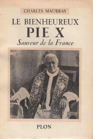 Le bienheureux Pie X, sauveur de la France